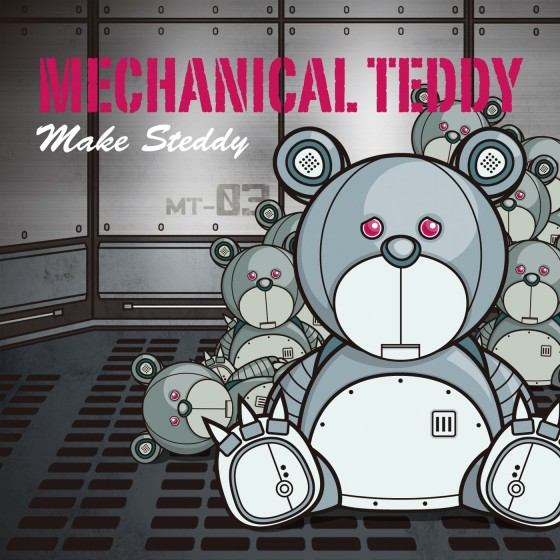 アトヨンの制作実績(MECHANICAL TEDDY様「MAKE STEDDY」)